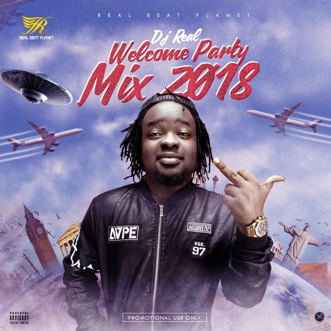 DJ Real - 2018 Welcome Party Mixtape