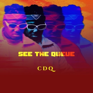 CDQ – See The Queue (Full EP)