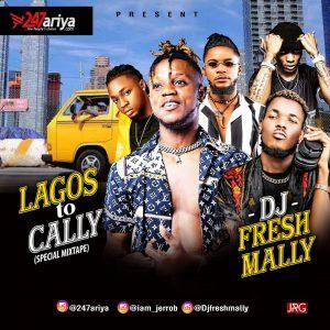 Download Mixtape: DJ Fresh Mally – Lagos To Cally (Special Mix)