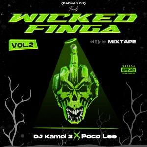 Download Mixtape: DJ Kamol.2 x Poco Lee – Wicked Finga VOL 2