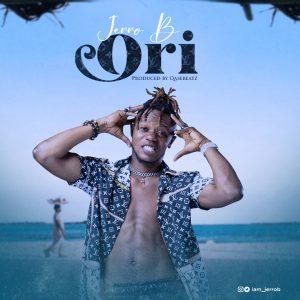Download Audio+Video: Jerro B – Ori (Prod By Qasebeatz)