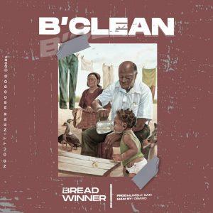 B Clean - Bread Winner