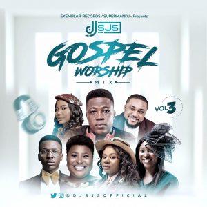 Download Mixtape: DJ SJS – Gospel Worship Mix (Vol 3)