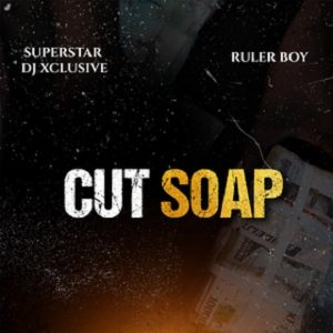 DJ Xclusive – Cut Soap