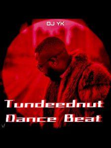 Download Instrumental: DJ Yk – Tunde Ednut Dance Beat