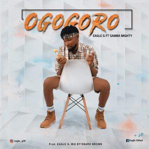 Download Music: Eagle G – Ogogoro