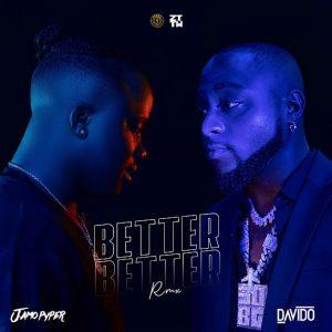 Download Music: Jamo Pyper Ft. Davido – Better Better (Remix)