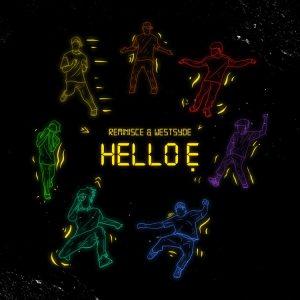 Reminisce – Hello Ẹ ft. Westsyde