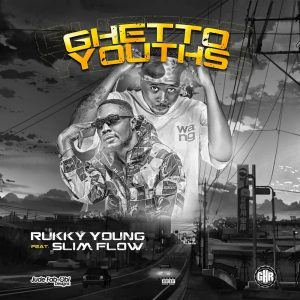 Download Music: Rukky Young – Ghetto Youths Ft. Slim Flow