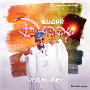 Download Music: Whizmorney – Sugar Daddy
