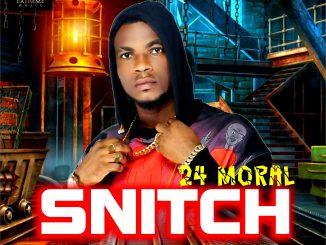 24 Moral - Snitch